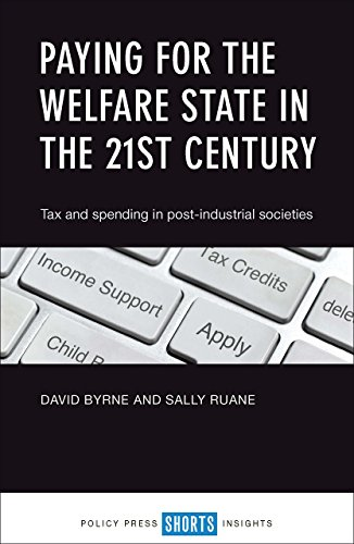 Paying for the welfare state in the 21st century: Tax and Spending in Post-Industrial Societies from Policy Press