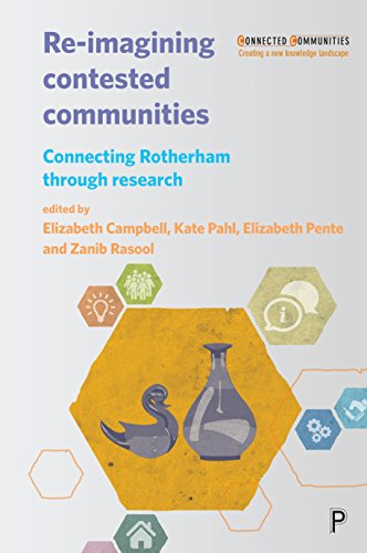 Re-imagining contested communities: Connecting Rotherham through research (Connected Communities) from Policy Press