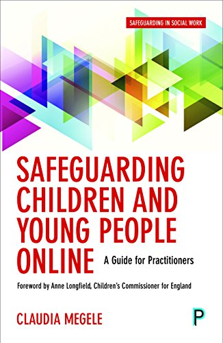 Safeguarding children and young people online: A Guide for Practitioners from Policy Press