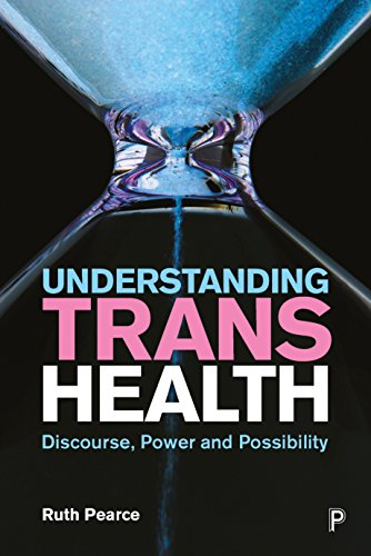Understanding trans health: Discourse, power and possibility from Policy Press