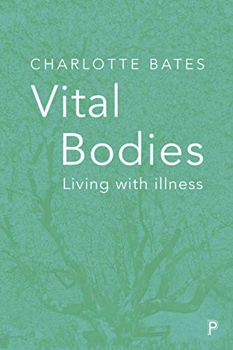 Vital bodies: Living with Illness from Policy Press