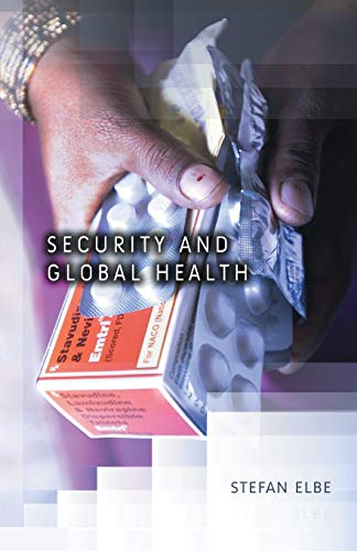 Security and Global Health: Toward the Medicalization of Insecurity (Dimensions of Security) from Polity Press