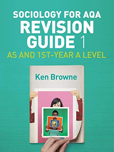 Sociology for AQA Revision Guide 1: AS and 1st-Year A Level (Aqa Revision Guides) from Polity Press