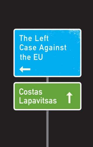 The Left Case Against the EU from Polity Press
