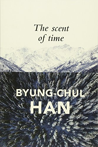 The Scent of Time: A Philosophical Essay on the Art of Lingering from Polity Press