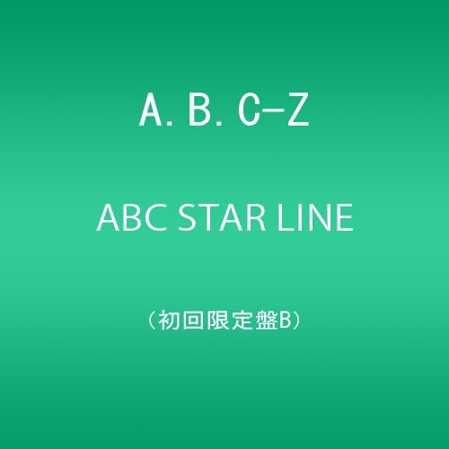 A.B.C-Z - Abc Star Line (Type B) (CD+DVD) [Japan LTD CD] PCCA-4422 from Pony Canyon Japan