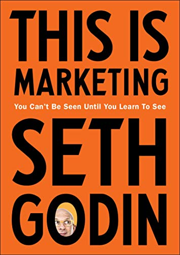 This is Marketing: You Can't Be Seen Until You Learn To See from Portfolio Penguin