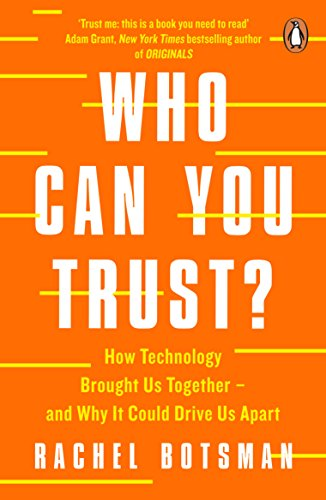 Who Can You Trust?: How Technology Brought Us Together – and Why It Could Drive Us Apart from Portfolio Penguin