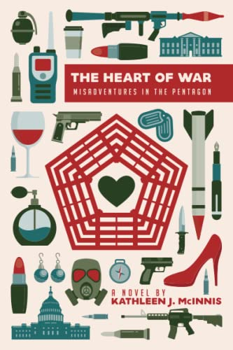 The Heart of War: Misadventures in the Pentagon from Post Hill Press