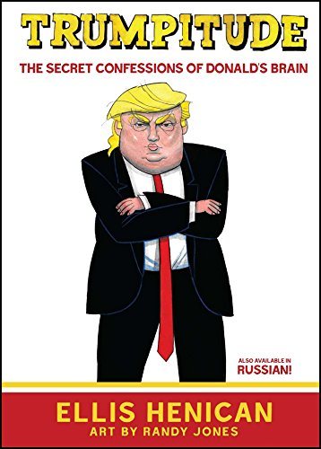 Trumpitude: The Secret Confessions of Donald's Brain from Post Hill Press