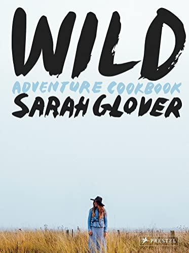 Wild: Adventure Cookbook from Prestel