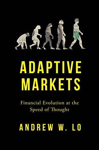 Adaptive Markets: Financial Evolution at the Speed of Thought from Princeton University Press