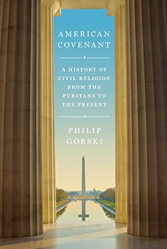 American Covenant: A History of Civil Religion from the Puritans to the Present from Princeton University Press