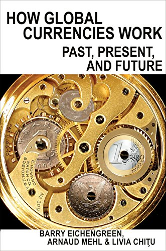 How Global Currencies Work: Past, Present, and Future from Princeton University Press