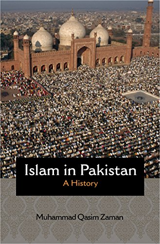 Islam in Pakistan: A History (Princeton Studies in Muslim Politics) from Princeton University Press