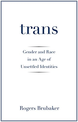 Trans: Gender and Race in an Age of Unsettled Identities from Princeton University Press