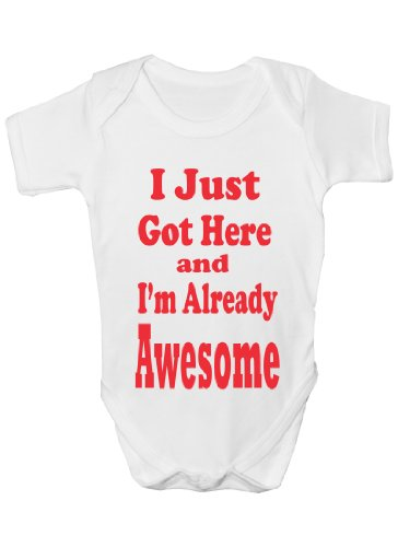 I Just Got Here Awesome~Funny Babygrow~Babies Gift Boy/Girl Vest Babies Clothing 3-6 white from Print4U