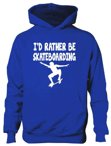 I'd Rather Be Skateboarding Boys/Girls Hoodie Available In 6 Colours 12-13 Blue from Print4U