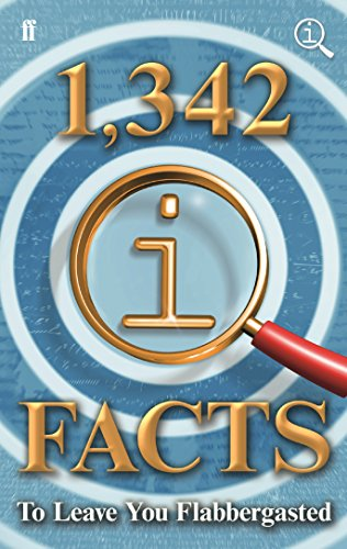 1,342 QI Facts To Leave You Flabbergasted (Quite Interesting) from Faber & Faber