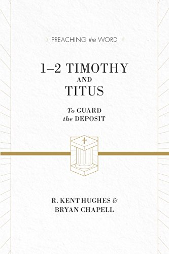 1 and 2 Timothy and Titus (ESV Edition): To Guard the Deposit (Preaching the Word) from Crossway Books