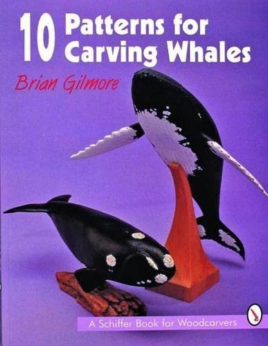10 PATTERNS FOR CARVING WHALES (Schiffer Book for Woodcarvers) from Schiffer Publishing