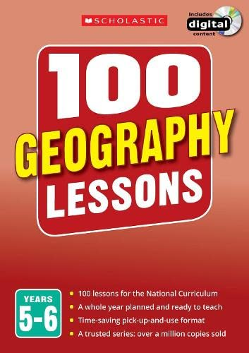 100 Geography Lessons: Years 5-6 (100 Lessons - New Curriculum) from Scholastic