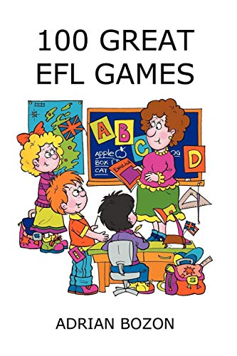 100 Great EFL Games: Exciting Language Games for Young Learners from Crazy Chopstick Publications