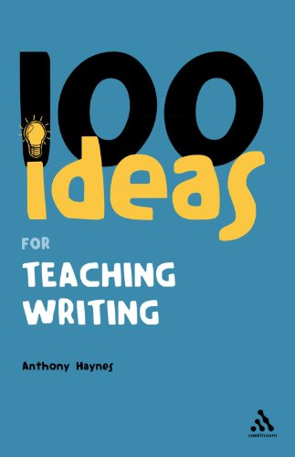 100 Ideas for Teaching Writing (Continuum One Hundreds Series): 21 from Bloomsbury 3PL