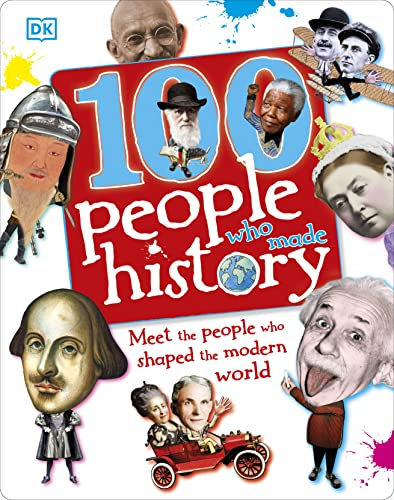 100 People Who Made History: Meet the People Who Shaped the Modern World (Dk General) from Dorling Kindersley Ltd