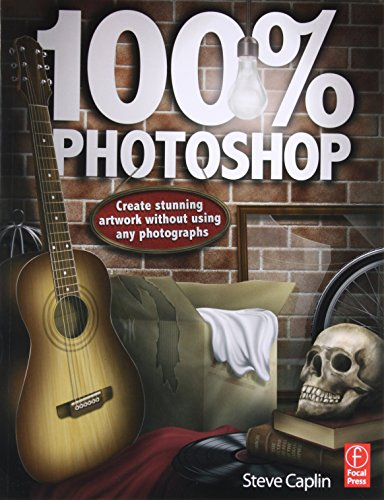 100% Photoshop: Create stunning illustrations without using any photographs from Focal Press