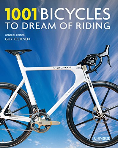 1001 Bicycles to Dream of Riding from Rizzoli International Publications