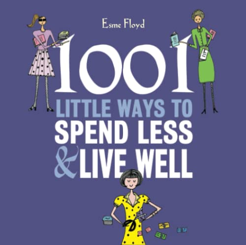 1001 Little Ways to Spend Less and Live Well from Carlton Books Ltd