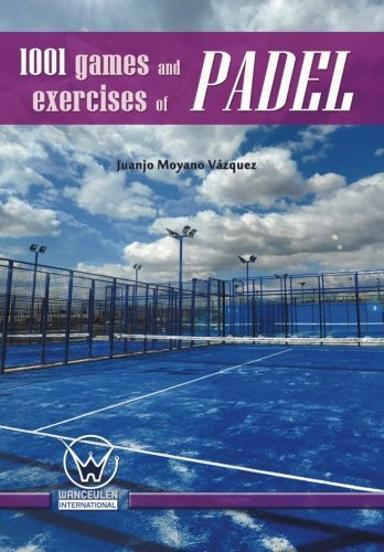 1001 games and exercises of padel from Wanceulen S.L.