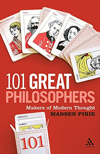 101 Great Philosophers: Makers of Modern Thought from Continuum