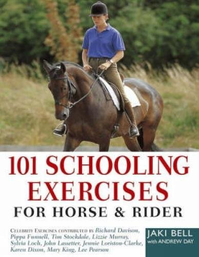 101 Schooling Exercises: For Horse and Rider from David & Charles