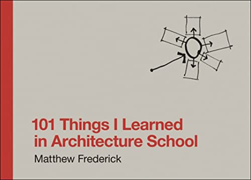 101 Things I Learned in Architecture School (The MIT Press) from MIT Press Ltd