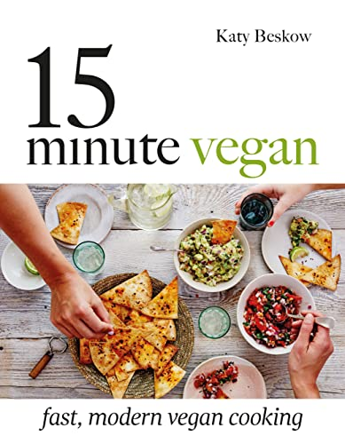 15 Minute Vegan: Fast, modern vegan cooking from Quadrille Publishing