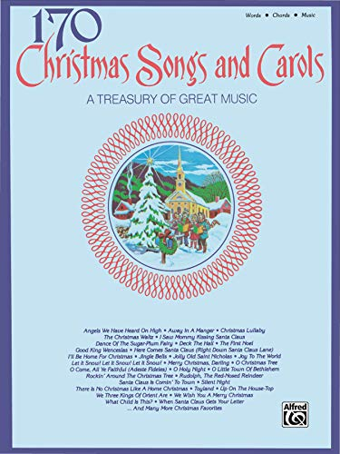 170 Christmas Songs and Carols: Piano/Vocal/Chords from Alfred Music