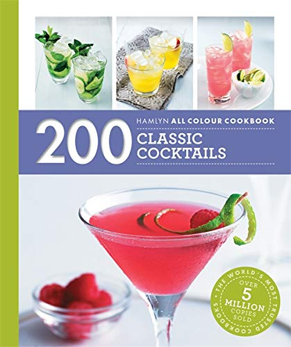 Hamlyn All Colour Cookery: 200 Classic Cocktails from Octopus Publishing Group