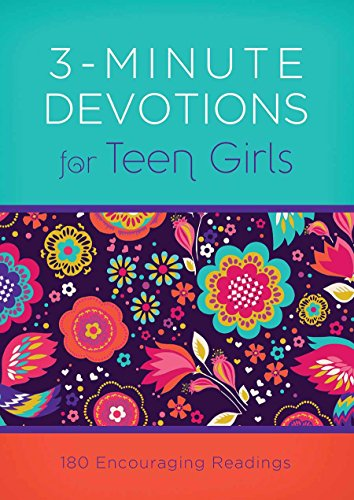 3-Minute Devotions for Teen Girls: 180 Encouraging Readings from Barbour Publishing