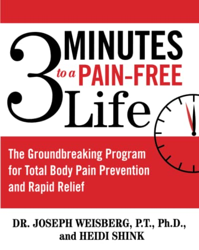 3 Minutes to a Pain-free Life: The Groundbreaking Program for Total Body Pain Prevention and Rapid Relief from Atria Books
