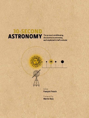 30-Second Astronomy: The 50 most mindblowing discoveries in astronomy, each explained in half a minute from Icon Books Ltd
