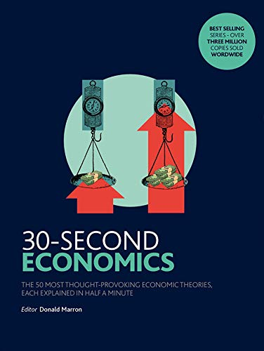 30-Second Economics: The 50 Most Thought-Provoking Economic Theories, Each Explained in Half a Minute from Icon Books Ltd