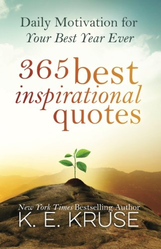 365 Best Inspirational Quotes: Daily Motivation For Your Best Year Ever from Ingramcontent