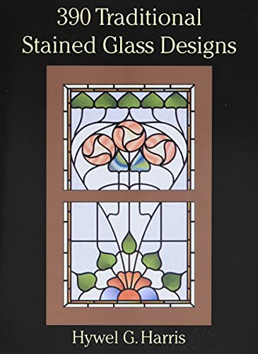 390 Traditional Stained Glass Designs (Dover Stained Glass Instruction) from Dover Publications Inc.