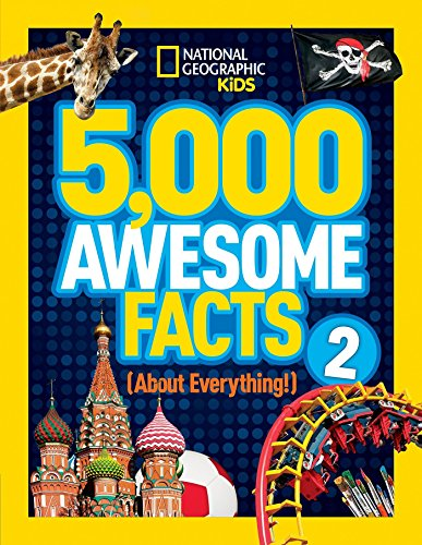 5,000 Awesome Facts (about Everything!) 2 from National Geographic Society
