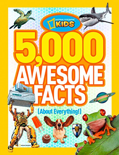 5,000 Awesome Facts about Everything (National Geographic Kids) from National Geographic Kids