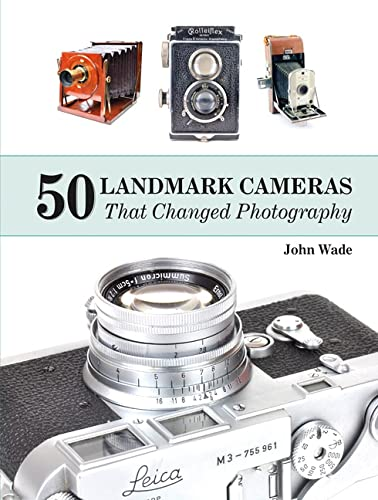 50 Landmark Cameras That Changed Photography from Schiffer Publishing