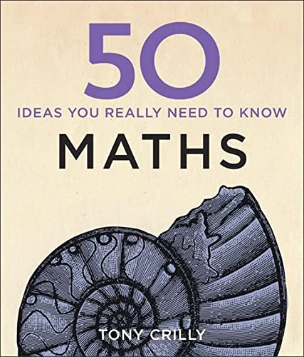 50 Maths Ideas You Really Need to Know (50 Ideas You Really Need to Know series) from Quercus