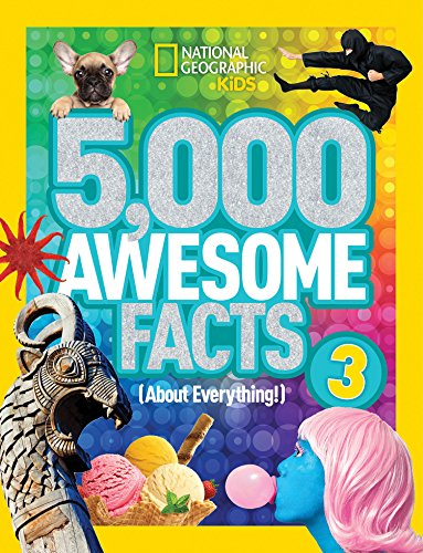 5,000 Awesome Facts (About Everything!) 3 (5,000 Awesome Facts ) from National Geographic Kids